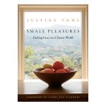 Small Pleasures by Justine Willis Toms